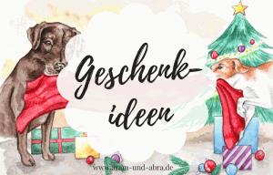 Geschenke für Menschen mit Hund_Aram und Abra_Hundeblog (2)